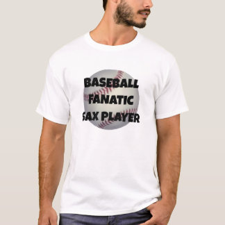 Baseball Fanatic Sax Player T-Shirt