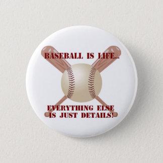 Baseball is life... 6 cm round badge
