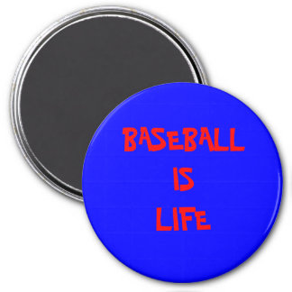BASEBALL IS LIFE 7.5 CM ROUND MAGNET