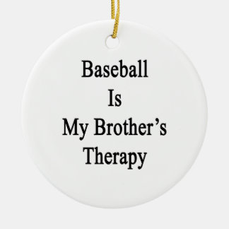 Baseball Is My Brother's Therapy Round Ceramic Decoration