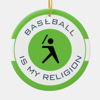 BASEBALL IS MY RELIGION CERAMIC ORNAMENT