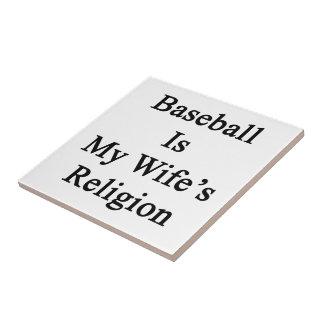 Baseball Is My Wife's Religion Tile