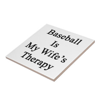 Baseball Is My Wife's Therapy Ceramic Tile