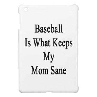 Baseball Is What Keeps My Mom Sane iPad Mini Covers