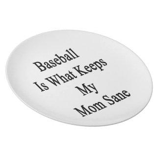 Baseball Is What Keeps My Mom Sane Dinner Plate