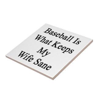 Baseball Is What Keeps My Wife Sane Tiles
