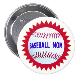 Baseball Mom T-Shirts and Unique Gift Products Pinback Buttons