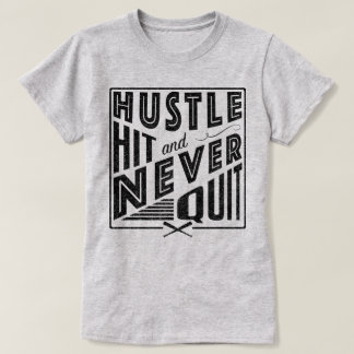 Baseball Softball Hustle Hit & Never Quit Shirt