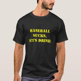 Baseball Sucks,Let's Drink! T-Shirt