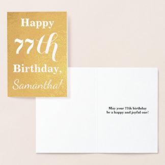 "Basic Gold Foil ""HAPPY 77th BIRTHDAY""; Custom Name Foil Card"