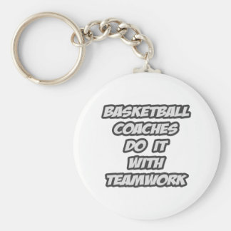 Basketball Coaches Do It With Teamwork Basic Round Button Key Ring