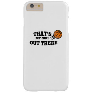 Basketball  Gift for Mom Dad Saying That's my Girl Barely There iPhone 6 Plus Case