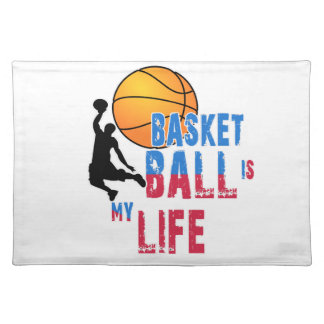 Basketball is my life placemat