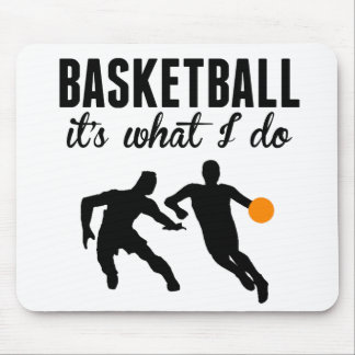 Basketball It's What I Do Mousepads