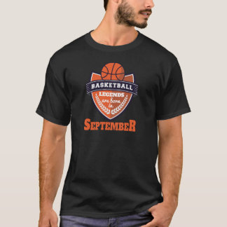 Basketball Legends Are Born In September T-Shirt