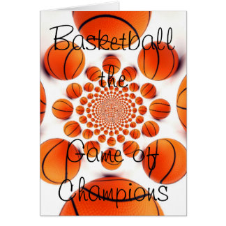 BASKETBALL THE GAME OF CHAMPIONS Greeting Card