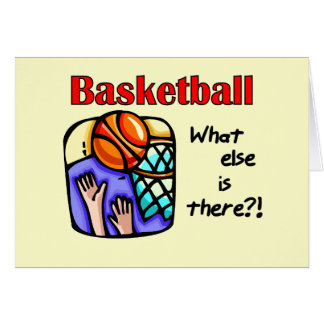 Basketball What Else T-shirts and Gifts Greeting Card