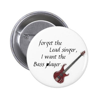 bass guitar, forget the, Lead singer,, I want t... 6 Cm Round Badge
