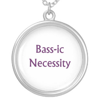 Bass-Ic necessity Purple text Bass Player Design Necklaces