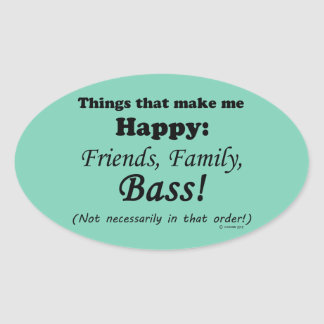 Bass Makes Me Happy Oval Sticker