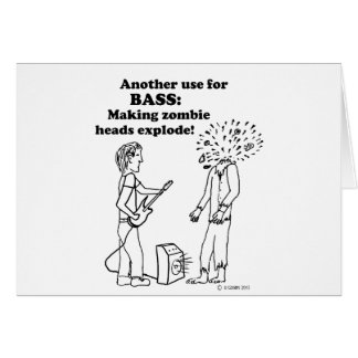 Bass Makes Zombies Explode Greeting Card