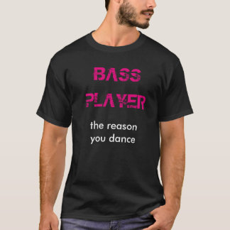 """Bass Player - the reason you dance"" black tee"