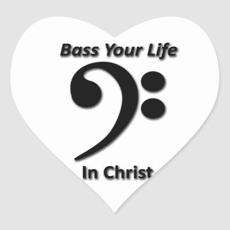 Bass Your Life In Christ Heart Sticker