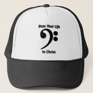 Bass Your Life In Christ Trucker Hat