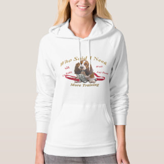 Basset Hound Who Said I Need More Training Apparel Hoodie