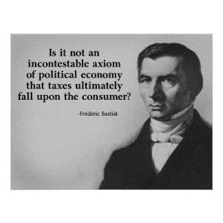 Bastiat Taxes Quote Poster
