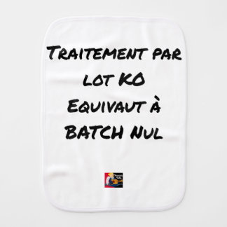 BATCH PROCESSING KB IS EQUIVALENT TO NULL BATCH BURP CLOTH