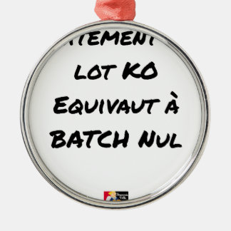 BATCH PROCESSING KB IS EQUIVALENT TO NULL BATCH METAL ORNAMENT