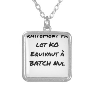 BATCH PROCESSING KB IS EQUIVALENT TO NULL BATCH SILVER PLATED NECKLACE