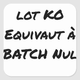 BATCH PROCESSING KB IS EQUIVALENT TO NULL BATCH SQUARE STICKER