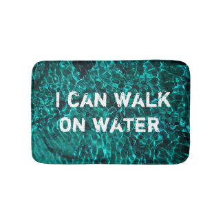 "Bath Mat with message: ""I can walk on water"""