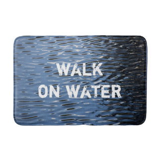 "Bath Mat with message: ""Walk on water"""