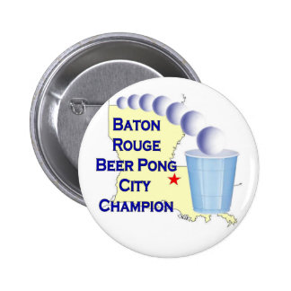 Baton Rouge Beer Pong Champion Pinback Buttons
