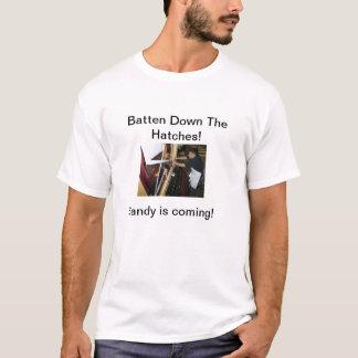 Batten Down the Hatches! T-Shirt