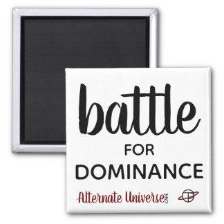 """Battle for Dominance"" magnet"
