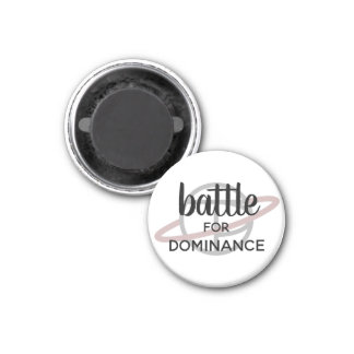 """Battle for Dominance"" small magnet"