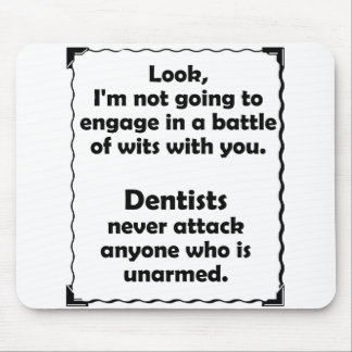 Battle of Wits Dentist Mousepads