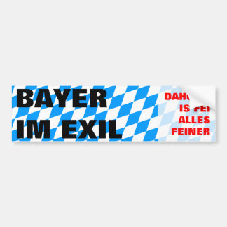 Bavarian in the exile bumper sticker