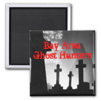 Bay Area Ghost Hunters Square Magnet