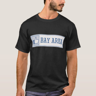 Bay Area (Likes) T-Shirt