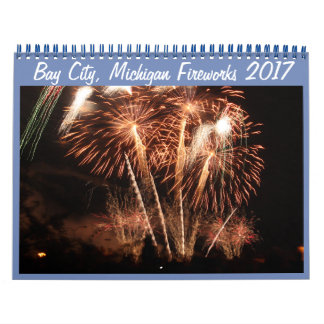 Bay City, Michigan Fireworks (2017) 2018 Calendar