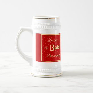 BBB Bright Bold Beautiful inspire red gold. Beer Steins