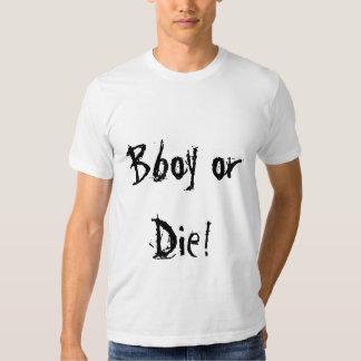Bboy or Die! Shirts