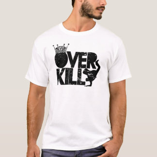 bboy - over kill T-Shirt
