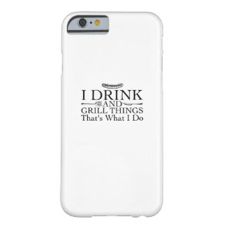 Bbq Barbecue Gift Funny I Drink And Grill Things Barely There iPhone 6 Case