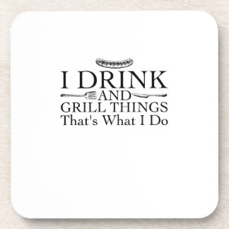 Bbq Barbecue Gift Funny I Drink And Grill Things Coaster